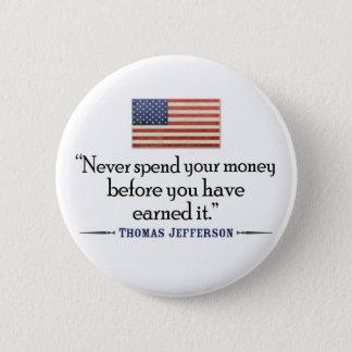 Bóton Redondo 5.08cm Jefferson: Nunca gaste o dinheiro antes…