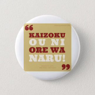 Bóton Redondo 5.08cm Kaizoku oni ore wa naru! - One Piece