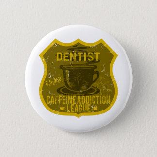 Bóton Redondo 5.08cm Liga do vício da cafeína do dentista