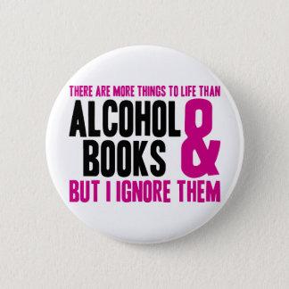 Bóton Redondo 5.08cm Mais coisas à vida do que o álcool e os livros