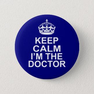 Bóton Redondo 5.08cm Mantenha a calma que eu sou o doutor