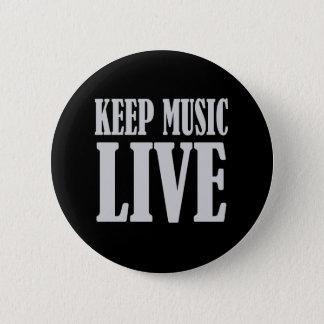 Bóton Redondo 5.08cm Mantenha o botão vivo da música