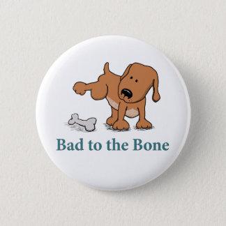 Bóton Redondo 5.08cm Mau engraçado ao cão do osso