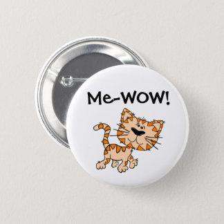 Bóton Redondo 5.08cm Me-WOW, Meow, bom trabalho, wow! Gato bonito do
