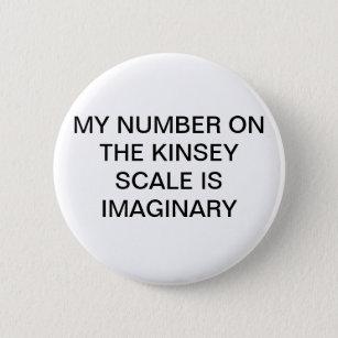 Bóton Redondo 5.08cm Meu número na escala de Kinsey é Pin imaginário