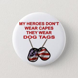 Bóton Redondo 5.08cm Meus heróis não vestem cabos que vestem o dog tags