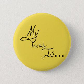 Bóton Redondo 5.08cm Minha verdade é… botão
