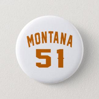 Bóton Redondo 5.08cm Montana 51 designs do aniversário