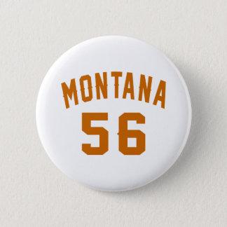 Bóton Redondo 5.08cm Montana 56 designs do aniversário