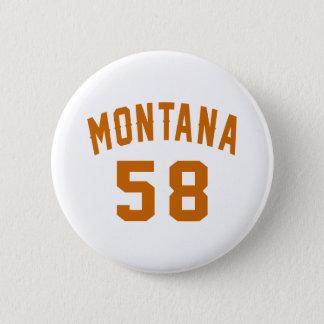 Bóton Redondo 5.08cm Montana 58 designs do aniversário