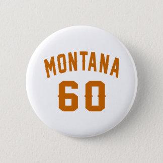 Bóton Redondo 5.08cm Montana 60 designs do aniversário
