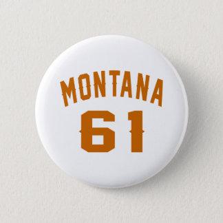 Bóton Redondo 5.08cm Montana 61 designs do aniversário