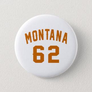 Bóton Redondo 5.08cm Montana 62 designs do aniversário
