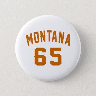 Bóton Redondo 5.08cm Montana 65 designs do aniversário