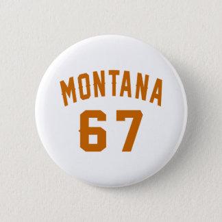 Bóton Redondo 5.08cm Montana 67 designs do aniversário