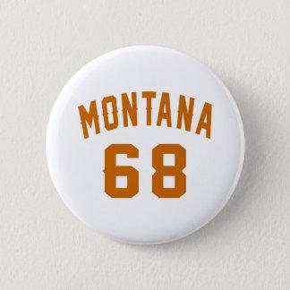 Bóton Redondo 5.08cm Montana 68 designs do aniversário