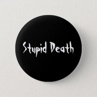 Bóton Redondo 5.08cm Morte estúpida das histórias horríveas