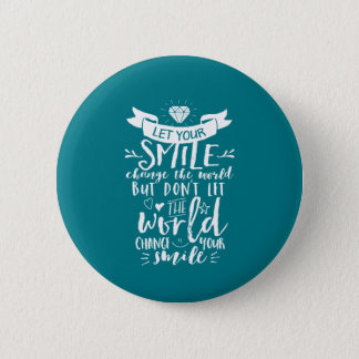 Bóton Redondo 5.08cm Mudança feliz do sorriso das citações inspiradas o