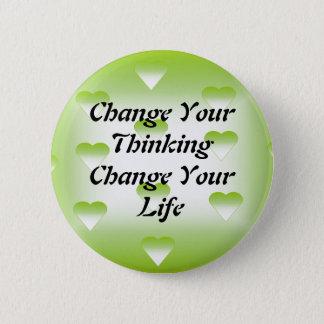 Bóton Redondo 5.08cm Mude sua mudança de pensamento seu botão da vida