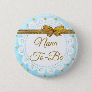 Bóton Redondo 5.08cm Nana a ser botão do azul & do ouro do chá de