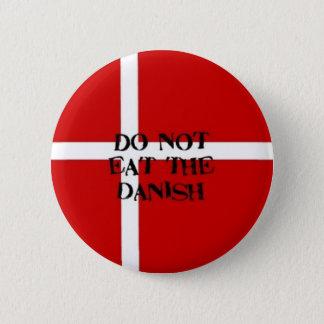 Bóton Redondo 5.08cm Não coma o botão dinamarquês