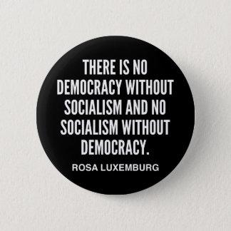 Bóton Redondo 5.08cm Não há nenhuma democracia sem botão do socialismo