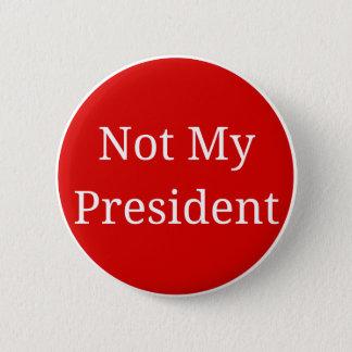 Bóton Redondo 5.08cm Não meu presidente