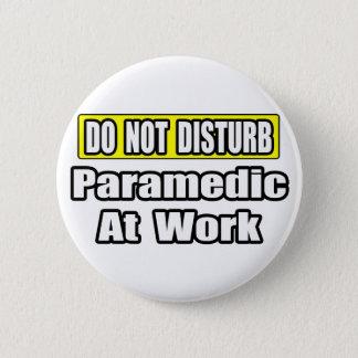 Bóton Redondo 5.08cm Não perturbe… o paramédico no trabalho