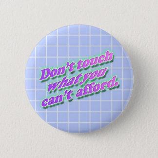 Bóton Redondo 5.08cm Não toque no botão