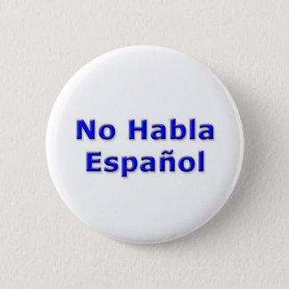 Bóton Redondo 5.08cm Nenhum Pin de Habla Espanol