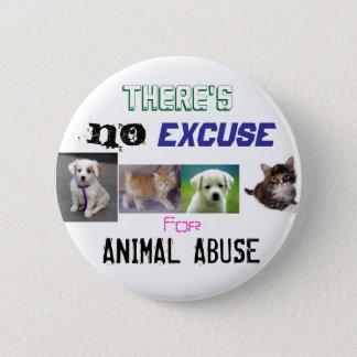 Bóton Redondo 5.08cm Nenhuma desculpa para o abuso animal