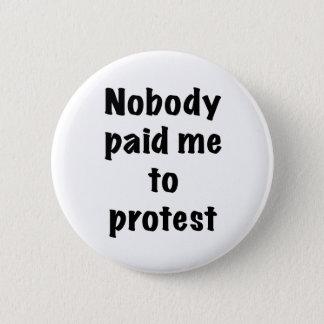 Bóton Redondo 5.08cm Ninguém pagou-me para protestar