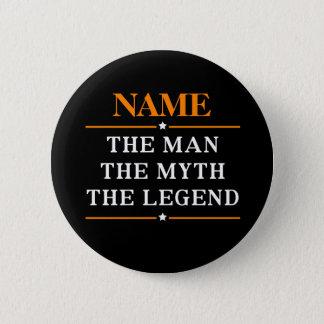 Bóton Redondo 5.08cm Nome personalizado o homem o mito a legenda