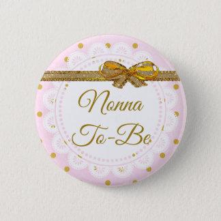 Bóton Redondo 5.08cm Nonna a ser rosa do chá de fraldas & botão do ouro