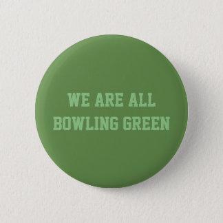 Bóton Redondo 5.08cm Nós somos todo o botão de Bowling Green