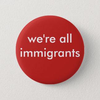 Bóton Redondo 5.08cm nós somos todos os imigrantes