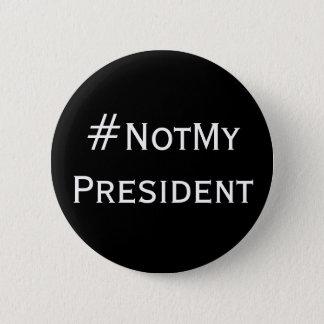 Bóton Redondo 5.08cm #NotMyPresident