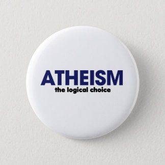 Bóton Redondo 5.08cm O ateísmo é a escolha lógica