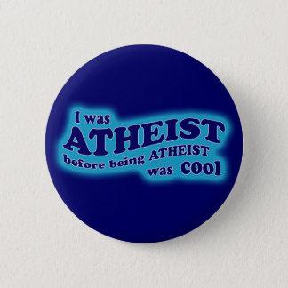 Bóton Redondo 5.08cm O ateu antes do ateísmo era botão legal