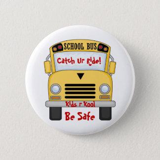 Bóton Redondo 5.08cm O auto escolar caçoa R Kool seja botão seguro do