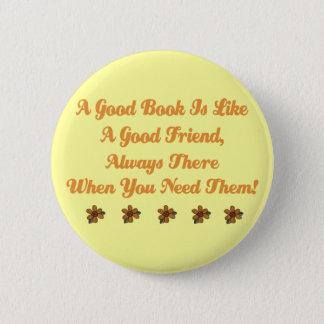 Bóton Redondo 5.08cm O bom livro bonito é um bom t-shirt do amigo