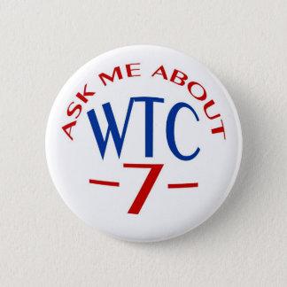 """Bóton Redondo 5.08cm O botão WTC7"""" - estilo B de PTP """"pergunte-me sobre"""