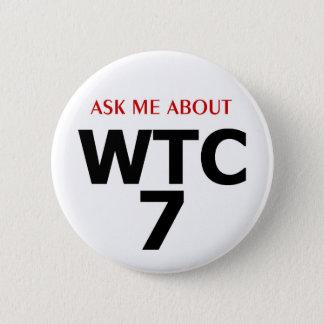 """Bóton Redondo 5.08cm O botão WTC7"""" - estilo F de PTP """"pergunte-me sobre"""