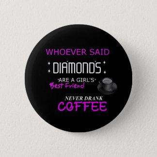 Bóton Redondo 5.08cm O café é meu BFF