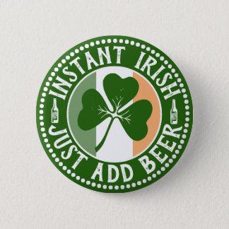 Bóton Redondo 5.08cm O irlandês imediato apenas adiciona o humor do Dia