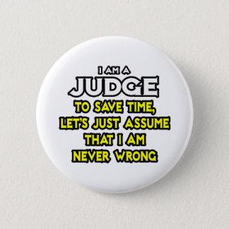 Bóton Redondo 5.08cm O juiz… supor que eu sou nunca errado