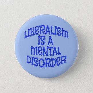 Bóton Redondo 5.08cm O liberalismo é pinos de um transtorno mental