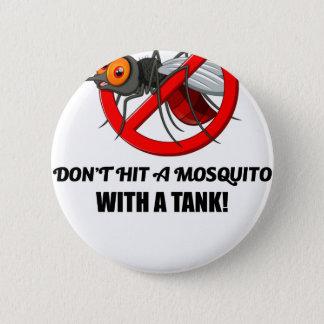 Bóton Redondo 5.08cm o mosquito não o bate com um tanque