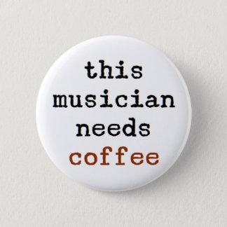 Bóton Redondo 5.08cm o músico precisa o café