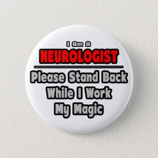 Bóton Redondo 5.08cm O neurologista… está para trás… o trabalho minha